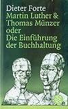 Martin Luther & Thomas Münzer oder Die Einführung der Buchhaltung (Theater / Regie im Theater, Band 27065)