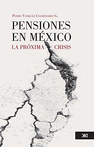Pensiones en México: La próxima crisis (Salud y sociedad)