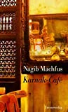 Karnak-Café: Roman - Nagib Machfus