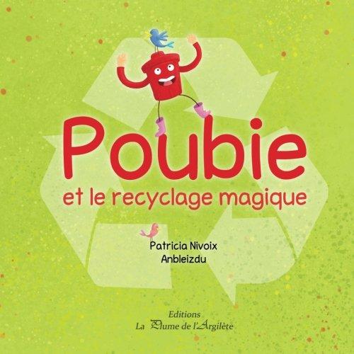 Poubie et le recyclage magique par Patricia Nivoix