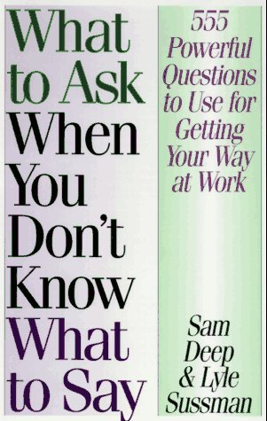 What to Ask When You Don't Know What to Say by Sam Deep (1997-03-31)