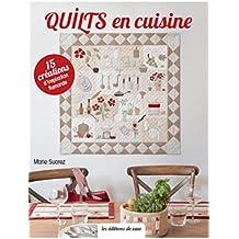 Quilts en Cuisine  15 Creations d Inspiration Flamande