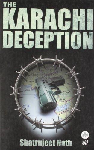 The Karachi Deception by Shatrujeet Nath (2013-06-26)