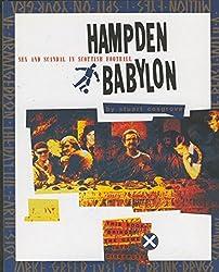 Hampden Babylon: Sex and Scandal in Scottish Football