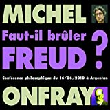 Faut-il brûler Freud ? (Conférence philosophique du 16/06/2010 à Argentan)