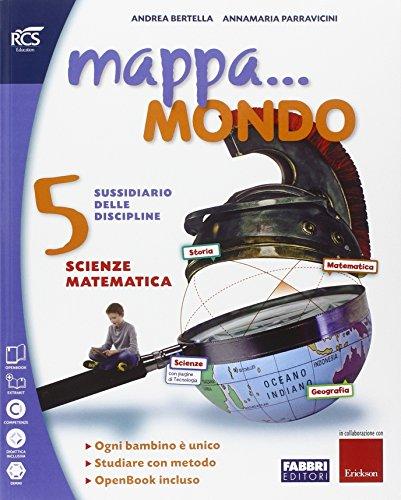 Mappa... mondo. Scientifico. Con quaderno. Per la 5ª classe elementare. Con e-book. Con espansione online