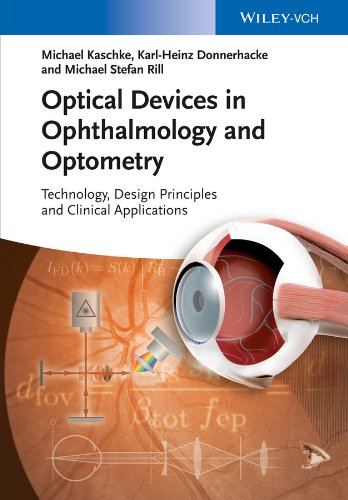 Optical Devices in Ophthalmology and Optometry: Technology, Design Principles and Clinical Applications (English Edition)