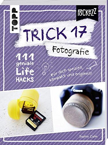 otografie: 111 geniale Lifehacks für den perfekten Schnappschuss ()