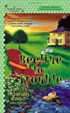 Beeline to Trouble (A Queen Bee Mystery) by Hannah Reed (2012-12-04)