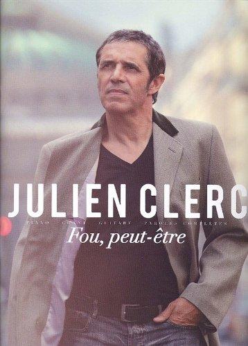 Julien Clerc: Fou, Peut-Etre PVG. Partit...
