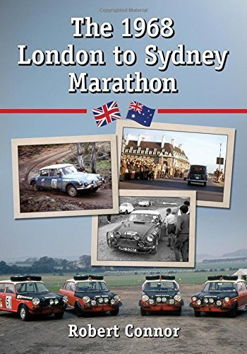 The 1968 London to Sydney Marathon: A History of the 10,000 Mile Endurance Rally by Robert Connor (2016-02-03)