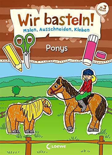 Wir basteln! - Malen, Ausschneiden, Kleben - Ponys: ab 3 Jahren