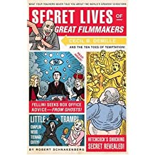 [(Secret Lives of Great Filmmakers: What Your Teachers Never Told You About the World's Greatest Directors )] [Author: Robert Schnakenberg] [Feb-2010]