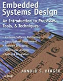 Embedded Systems Design: An Introduction to Processes, Tools, and Techniques