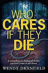 Who Cares if They Die: A compelling psychological thriller you won't want to put down