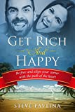 "Get Rich ""And"" Happy: Be free and align your career with the path of the heart (English Edition)"