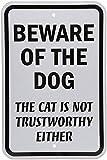 fhdnagfds Engineer Grade Reflektierende Zeichen, Legend Vorsicht vor Hund Katze ist nicht Trustworthy entweder, 45,7cm hoch x 30,5cm breit, schwarz auf weiß