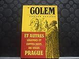 LE GOLEM et autres légendes et contes juifs du vieux PRAGUE.
