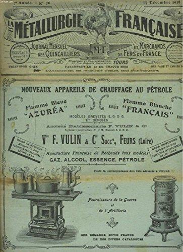 LA METALLURGIE FRANCAISE, JOURNAL MENSUEL DES QUINCAILIERS ET MARCHANDS DE FERS DE FRANCE N°36, 15 DECEMBRE 1918. LA DEMOBILISATION DES CONSORTIUMS / QUELQUES CONSEILS POUR LA PAIX/ L'ORGANISATION DE LA VICTOIRE/ INVENTEUR ET INDUSTRIEL / ...