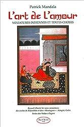 L'art de l'amour - Miniatures indiennes et textes choisis