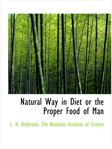Natural Way in Diet or the Proper Food of Man