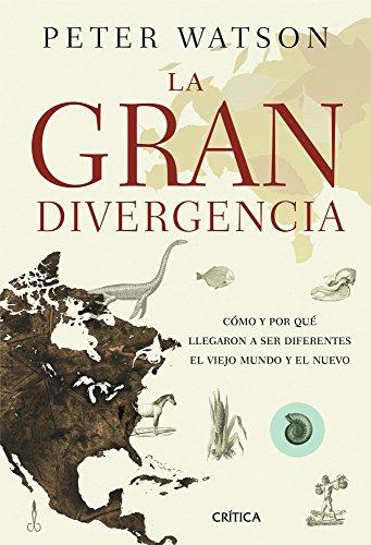 La gran divergencia: Cómo y por qué llegaron a ser diferentes el Viejo Mundo y el Nuevo