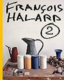 François halard (vol.2): L'intime photographié