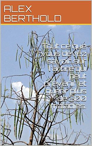 Tout ce que vous devez savoir sur l'arbre qui peut prévenir et guérir plus de 300 maladies. par ALEX BERTHOLD