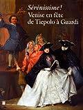 Sérénissime ! - Venise en fête de Tiepolo à Guardi