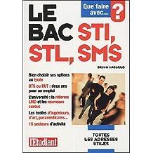 Que faire avec le bac STI, STL, SMS by Bruno Magliulo (2005-01-21)
