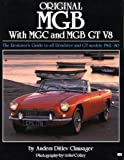 Original MGB: With MGC and MGB GT V8 (Original (Motorbooks International))