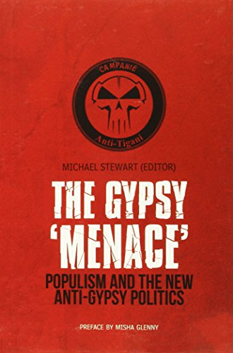 The Gypsy 'Menace': Populism and the New Anti-Gypsy Politics