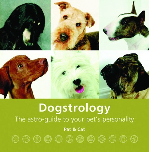Dogstrology: The Astro-Guide to Your Pet's Personality by Pat & Cat (2006-01-01)