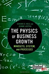 The Physics of Business Growth: Mindsets, System, and Processes (Standford Briefs) by Edward D. Hess (2012-07-15)