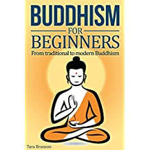 Buddhism for Beginners: From Traditional to Modern Buddhism