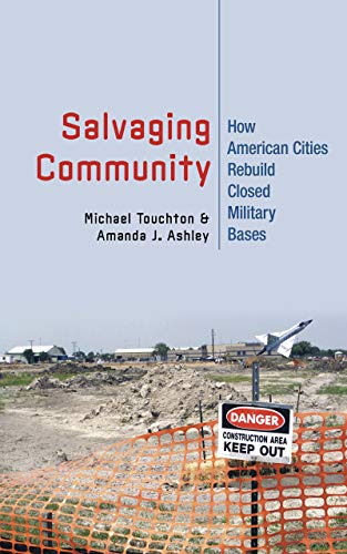 Salvaging Community: How American Cities Rebuild Closed Military Bases (English Edition)
