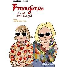 Frangines, et c'est comme ça !: -