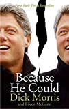 Because He Could by Dick Morris (2005-10-05)