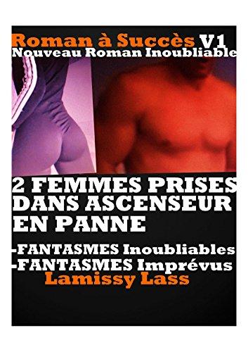 Couverture du livre 2 FEMMES PRISES DANS ASCENSEUR  EN PANNE -FANTASMES INOUBLIABLE: HISTOIRE érotique CHAUDE à Succès POUR ADULTES (-18)