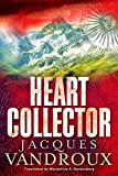 Front cover for the book Heart Collector by Jacques Vandroux