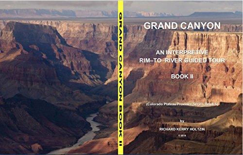Grand Canyon: An Interpretative Rim-to-River Guided Tour, Book 2 (Colorado Plateau Series 5) (English Edition) -