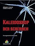 Kaleidoskop der Scherben: Ein ungewöhnliches Buch