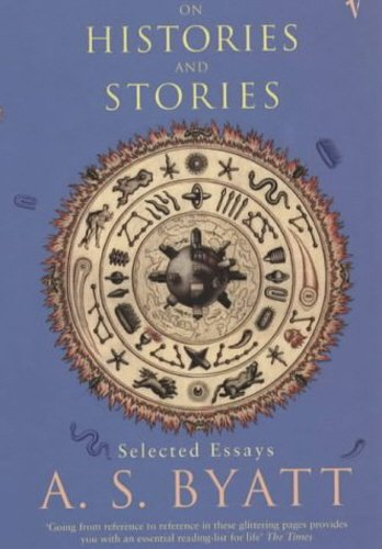 On Histories And Stories: Selected Essays por A S Byatt