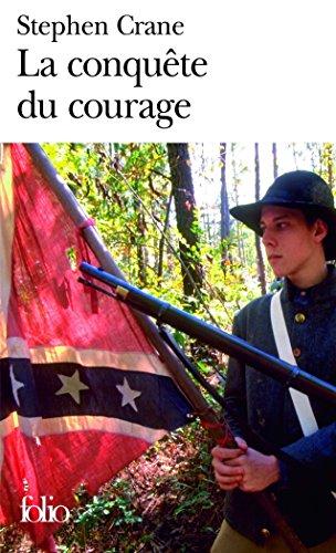 La Conquête du courage: Épisode de la guerre de Sécession par Stephen Crane