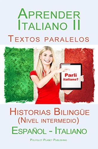 Aprender Italiano II: Textos paralelos Historias Bilingüe (Nivel ...