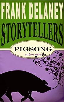 Pigsong (Frank Delaney Storytellers Book 3) by [Delaney, Frank]