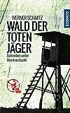 Image of Wald der toten Jäger: Schreiber unter Mordverdacht