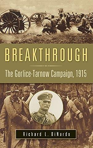 L Illustration 1915 - Breakthrough: The Gorlice-Tarnow Campaign,