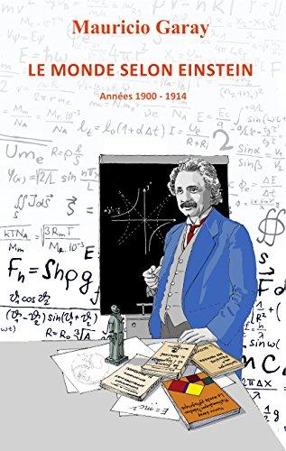 Le monde selon Einstein: Annes 1900 - 1914