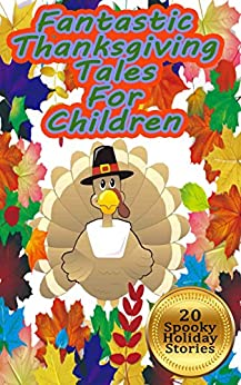 Descargar EPUB Gratis Fantastic Thanksgiving Tales For Children: 20